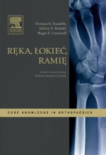 Ręka, łokieć, ramię. Seria Core Knowledge in Orthopaedics