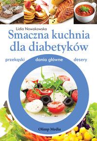 Smaczna Kuchnia Dla Diabetyków Przekąski Dania Główne Desery